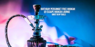 Birthday Free Hookah @ Escape Hookah Lounge