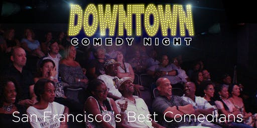 Downtown Comedy Night: A San Francisco Stand Up Comedy Show