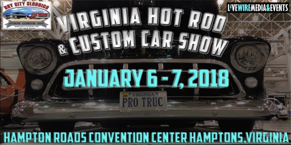 Virginia Hot Rod & Custom Car Show 2018 - This is to register your ...
