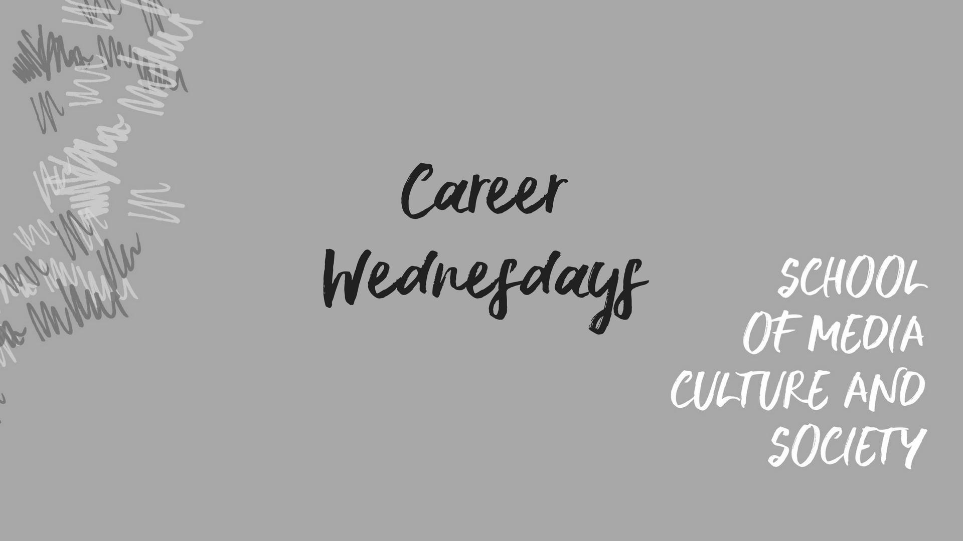 Career Wednesdays: February 14th 2018