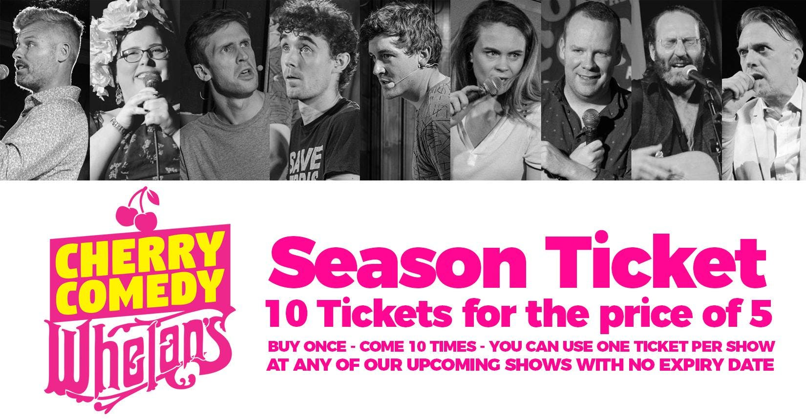 Cherry Comedy at Whelan's Season Ticket