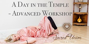 A day in the Temple -Advanced workshop