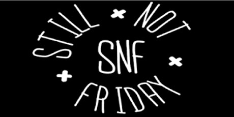 Still Not Friday Stand-Up Comedy Showcase tickets