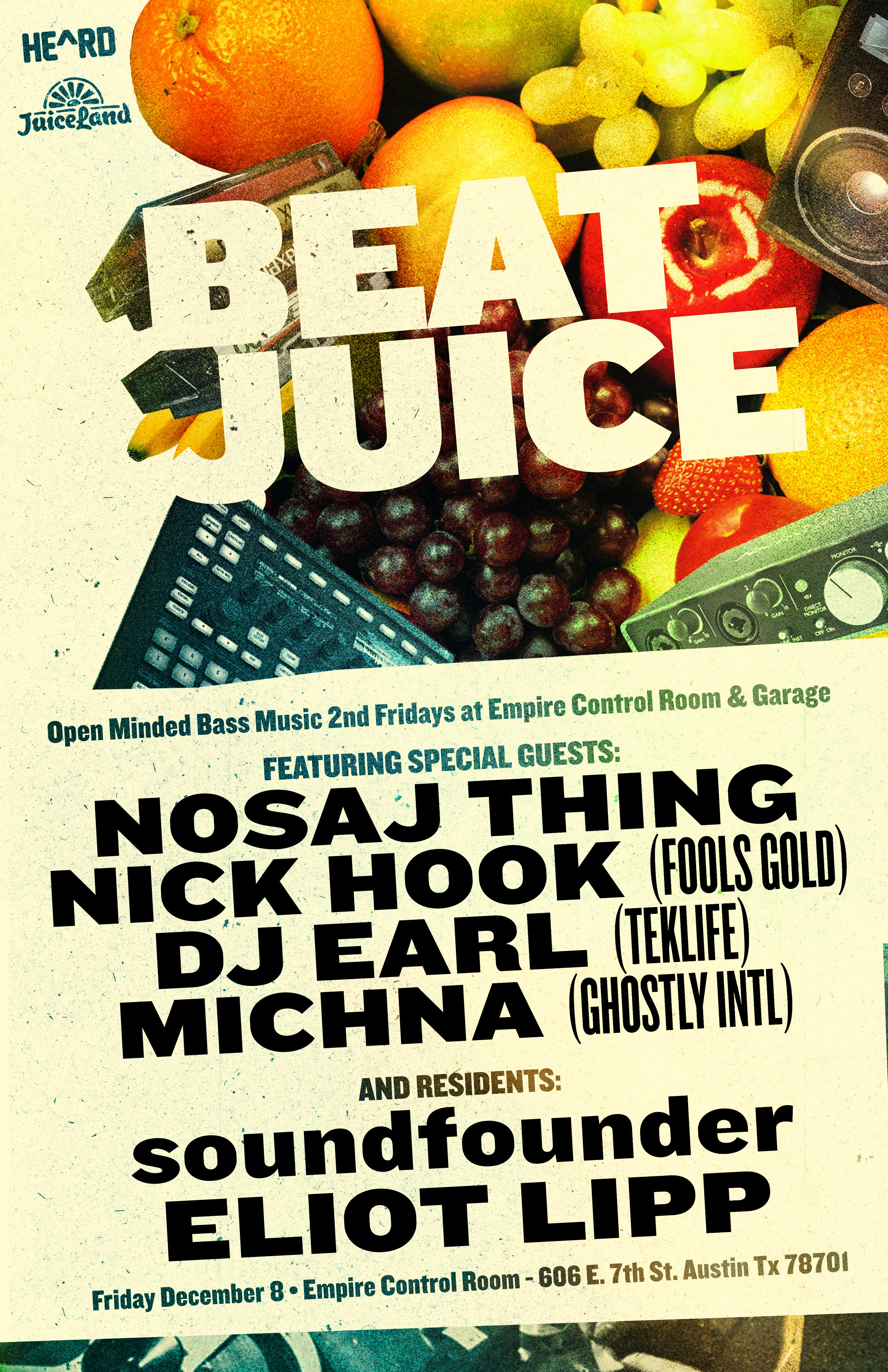 Beat Juice Feat. Nosaj Thing, DJ Earl, Nick Hook, and More at Empire  | Austin, TX | Empire | December 8, 2017