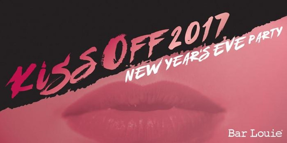 Kiss off 2017 nye party at bar louie power light district kiss off 2017 nye party at bar louie power light district tickets sun dec 31 2017 at 800 pm eventbrite mozeypictures Choice Image