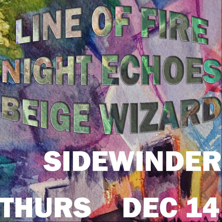 Beige Wizard, Night Echoes and Line of Fire