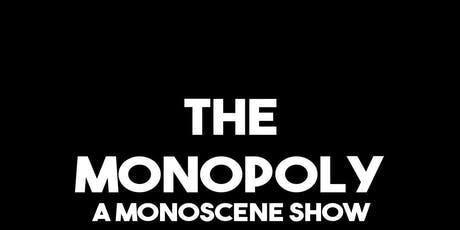 The Monopoly: A FREE AF Monoscene Improv Show...with PRIZES! tickets