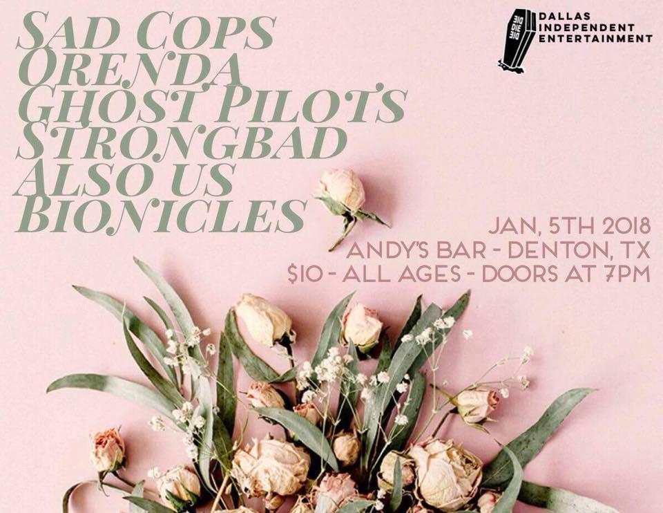 Sad Cops, Orenda, Ghost Pilots, Strongbad, Also Us, Bionicles