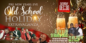 Pre New Years Eve * Old School Holiday Extravaganza