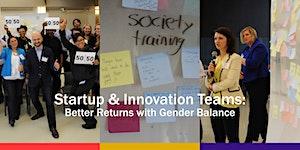 Startup & Innovation Teams: Better Returns with Gender...