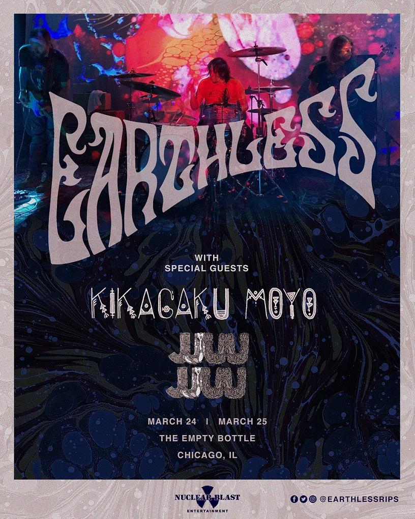 Earthless / Kikagaku Moyo / JJUUJJUU