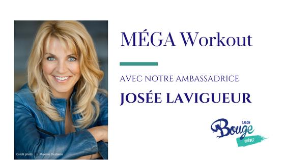 MÉGA Workout avec Josée Lavigueur au Salon Bouge Québec
