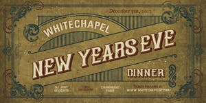 NYE Five-Course Dinner at Whitechapel!