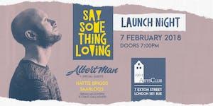 Albert Man 'Say Something Loving' Launch Night //...