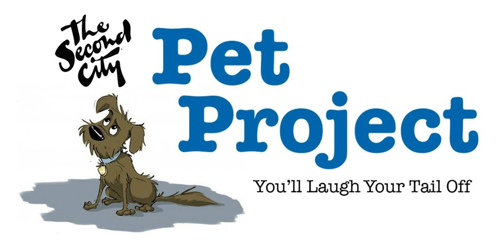 The Second Citys Pet Project Tickets