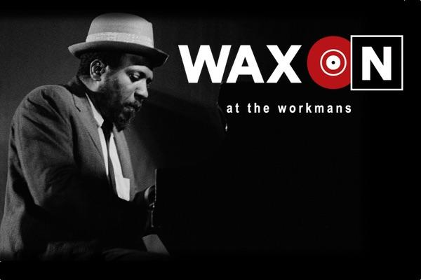 WAX ON #5 Thelonious Monk