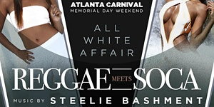 REGGAE MEETS SOCA The All White Affair · Atlanta...