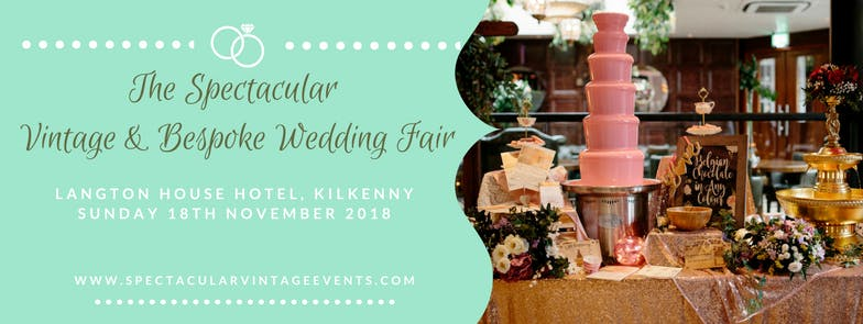 The Spectacular Vintage Wedding Fair Kilkenny