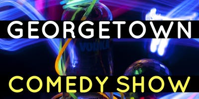 Georgetown Comedy Show-Friday Open Mic Standup in DC