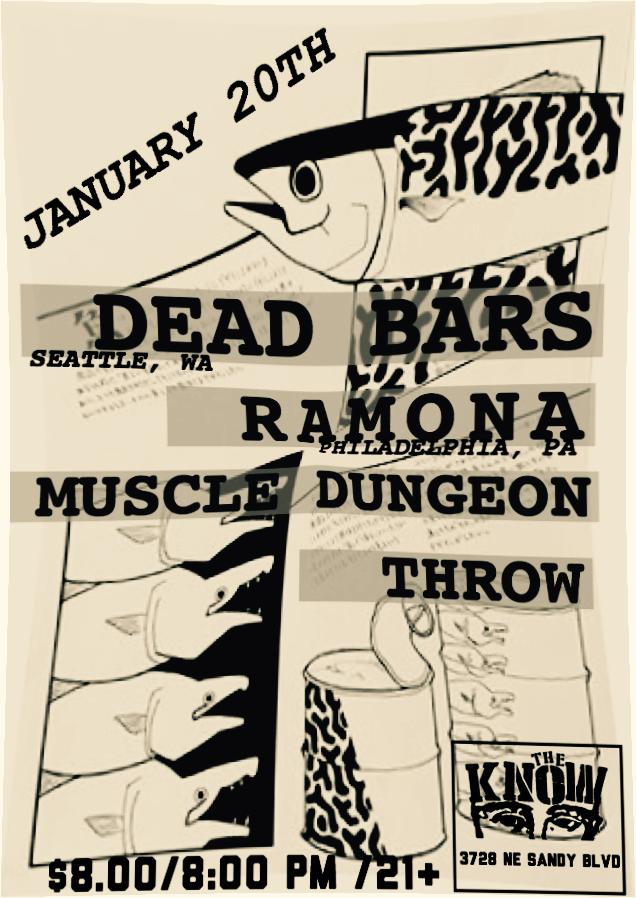 Dead Bars // Ramona // Muscle Dungeon // Throw