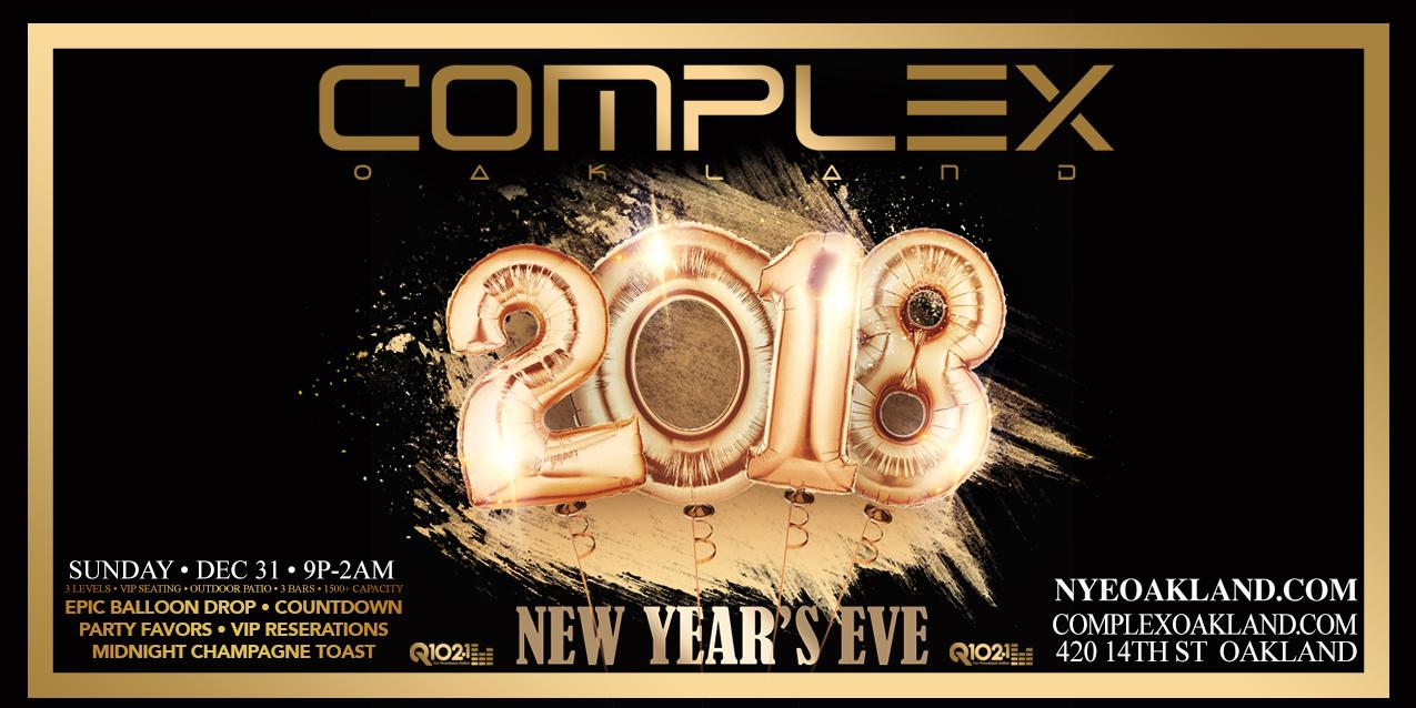 Q102 presents COMPLEX OAKLAND NEW YEAR'S EVE 2018 ( Tickets Available at the Door)
