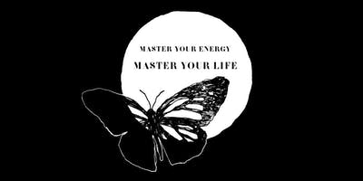 Master Your Energy - Master Your Life (DECEMBER)