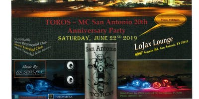 TOROS – MC San Antonio 20th Anniversary Party