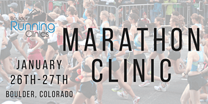 Boulder Running Clinics - January 2018 Marathon Clinic