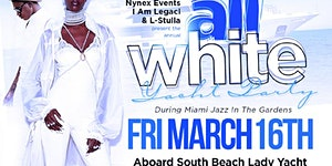 MIAMI NICE 2018 ANNUAL ALL WHITE YACHT PARTY TO START...