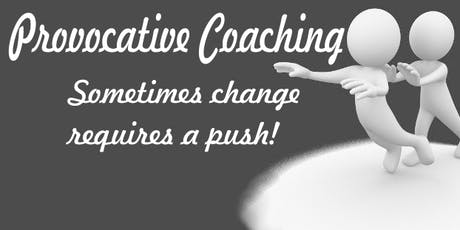 Provocative Coaching - Challenging Clients to change tickets