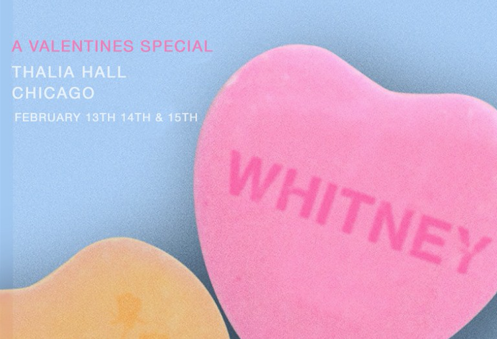 Whitney: A Valentine's Special with Kevin Krauter and Baby Blue