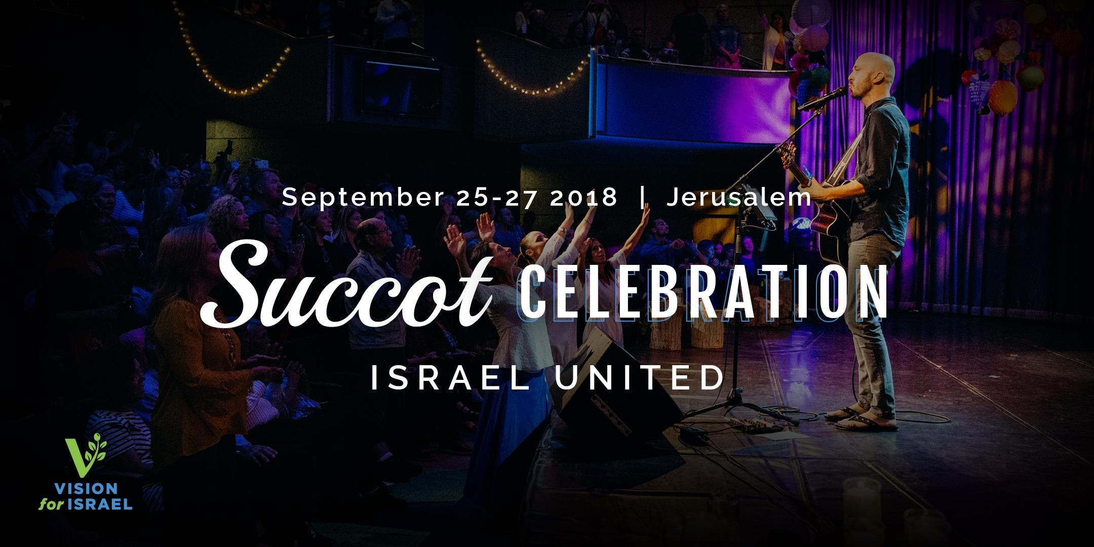 Succot Celebration 2018: Israel United