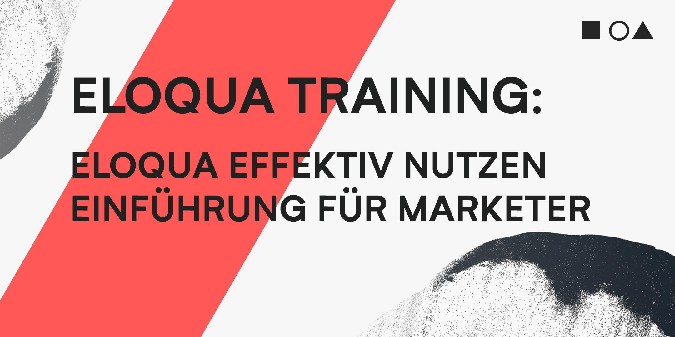 ELOQUA TRAINING: ELOQUA EFFEKTIV NUTZEN - EIN