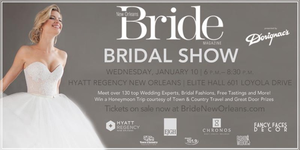 New Orleans Bride Magazine S January 2018 Bridal Show Presented By Dorignac Tickets Wed Jan 10 At 6 00 Pm Eventbrite