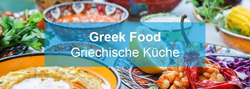 GREEK FOOD - Griechische Küche