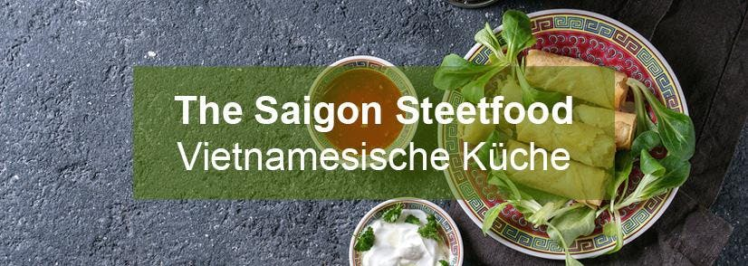 The Saigon Streetfood - Vietnamesische Küche