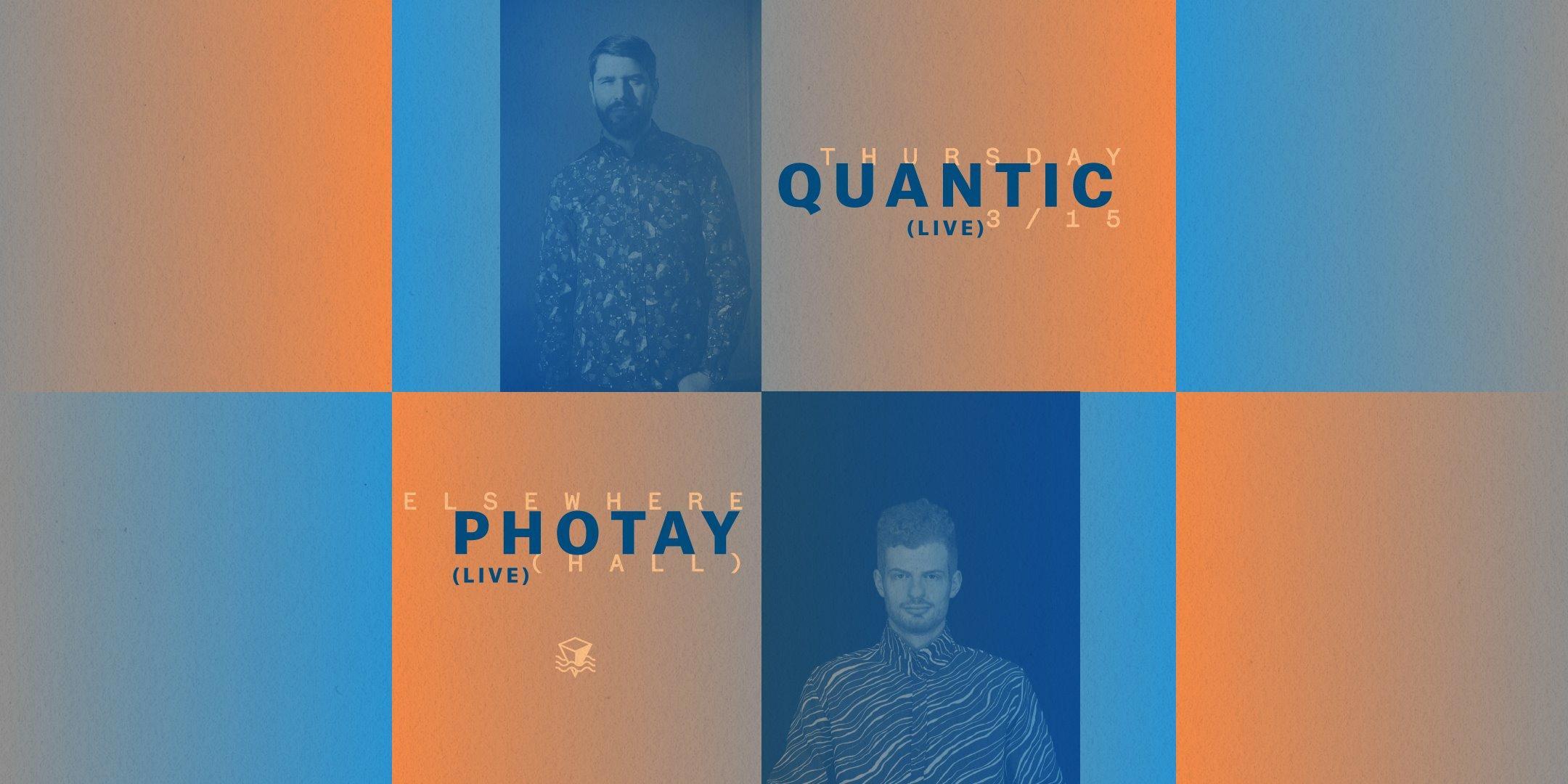 Quantic [LIVE] + Photay [LIVE]