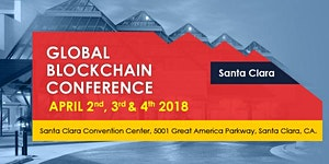 Global Blockchain Conference Santa Clara April 2018