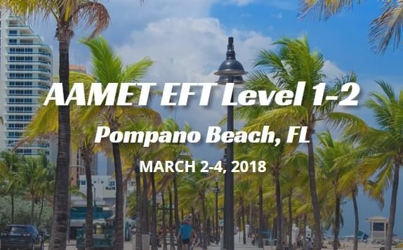 AAMET EFT Level 1-2, Pompano Beach, FL, March 2-4, 2018