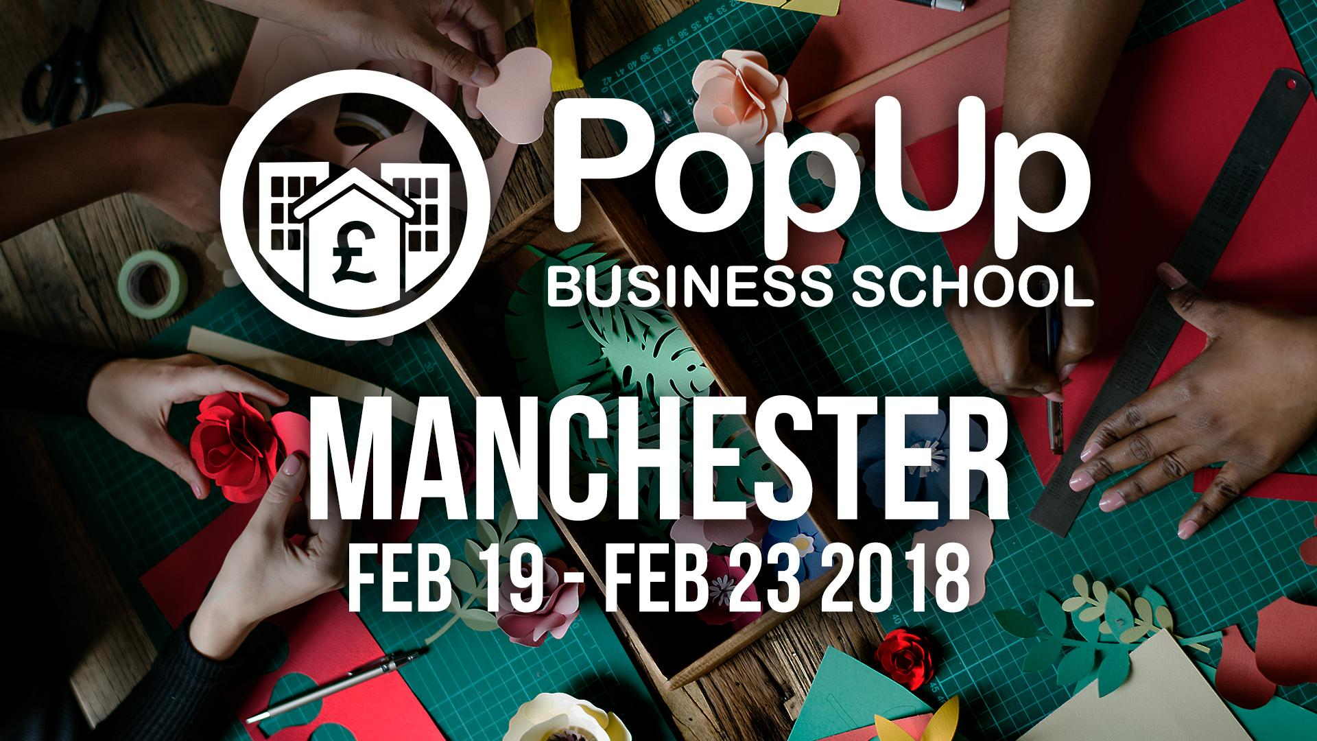 Manchester - PopUp Business School | Making M