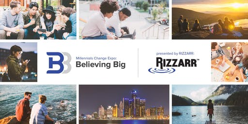 Millennials Change Expo: Believing Big