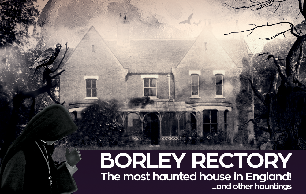 Kuria Live: Borley Rectory & Other Hauntings