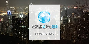 World Information Architecture Day 2018 : Hong Kong