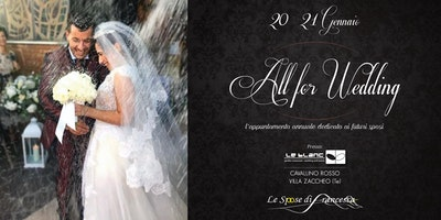 All for Wedding 2018 - L'appuntamento annuale dedicato ai futuri Sposi