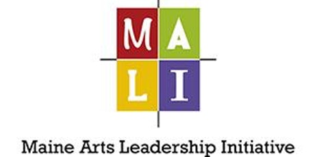 Maine Arts Leadership Initiative Mega Conference