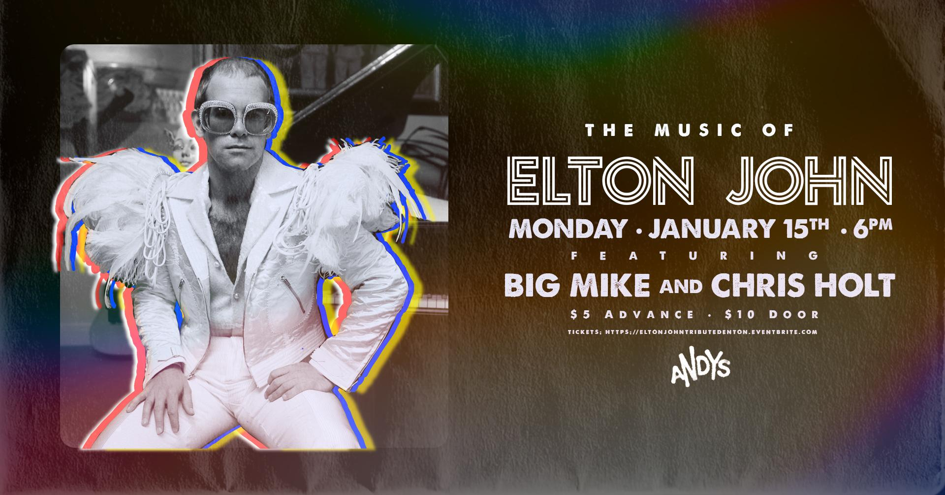 The Music of Elton John: Featuring Big Mike and Chris Holt
