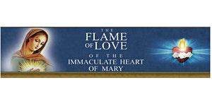 The Flame of Love of the Immaculate Heart of Mary Confe...