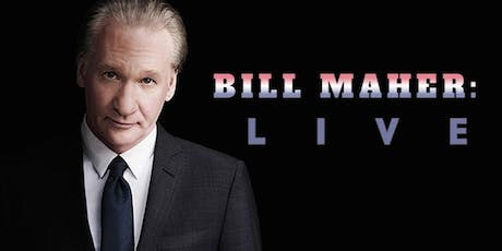 Bill Maher Live - Real Time Rehearsal tickets