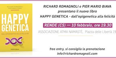 """""""HAPPY GENETICA - dall'Epigenetica alla felicità"""" di Richard Romagnoli e Pier Mario Biava"""