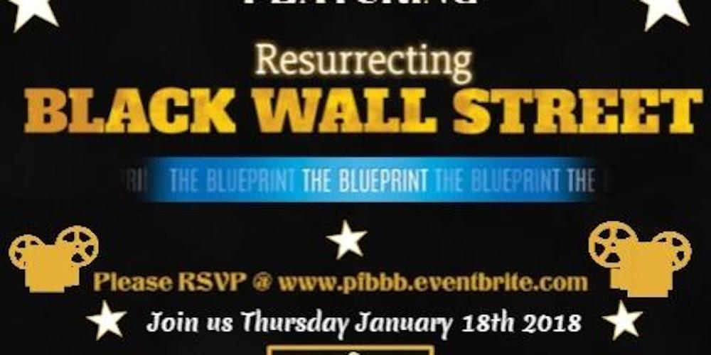 Pbbb presents resurrecting black wall street the blueprint pbbb presents resurrecting black wall street the blueprint tickets thu jan 18 2018 at 800 pm eventbrite malvernweather Image collections